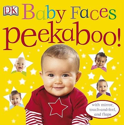 Baby Faces Peekaboo! By Dorling Kindersley, Inc. (COR)