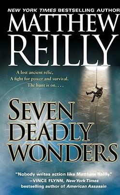 Seven Deadly Wonders By Reilly, Matthew