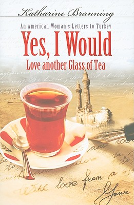 Yes, I Would Love Another Glass of Tea By Branning, Katharine